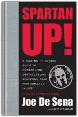 Spartan Up! by Joe De Sena: Achieving obstacle immunity in every aspect of life..